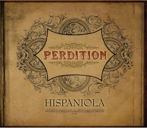Pop-punk quartet Perdition's debut full-length, Hispaniola, is an ode to twentysomething life on the ledge.