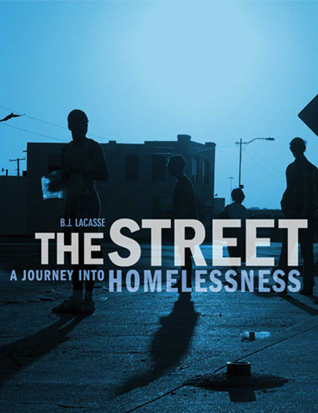 The Street: A Journey into Homelessness by B.J. Lacasse; TCU Press; $29.95; 103 pps.