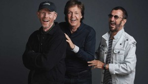 From left to right, Director Ron Howard, Sir Paul McCartney, Ringo Starr. Courtesy MPL Communications, Charlie Gray.