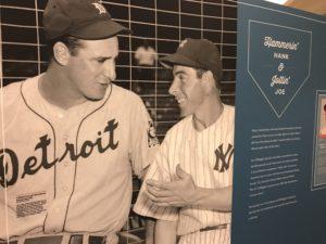 Hank Greenberg and Joe DiMaggio at Chasing Dreams: Baseball and Becoming American