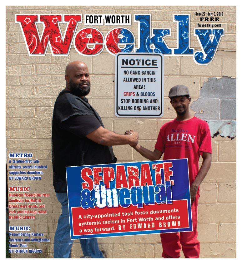Separate & Unequal - Fort Worth Weekly