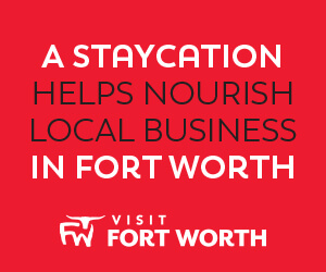 Visit_Fort_Worth_StayCation_300X250